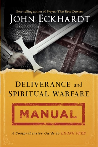 john eckhardt deliverance and spiritual warfare manual