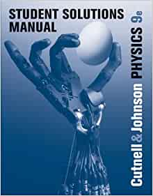 cutnell and johnson physics 9th edition solutions manual free download