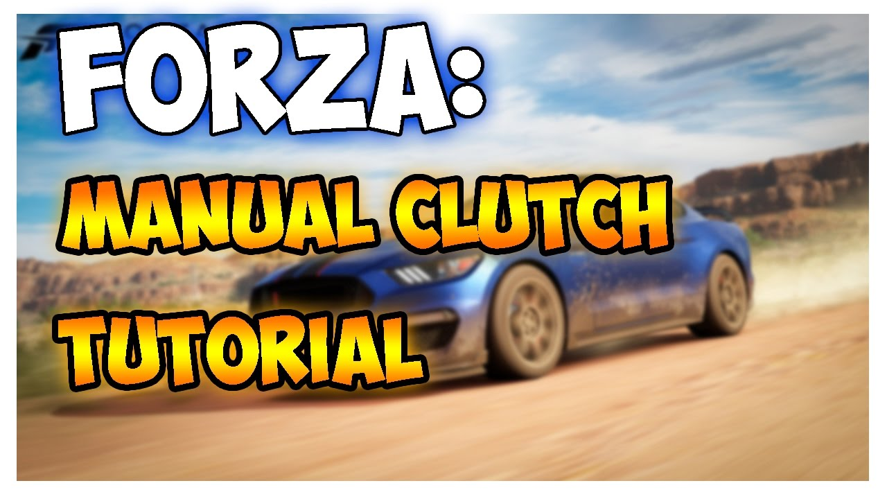 forza horizon manual with clutch