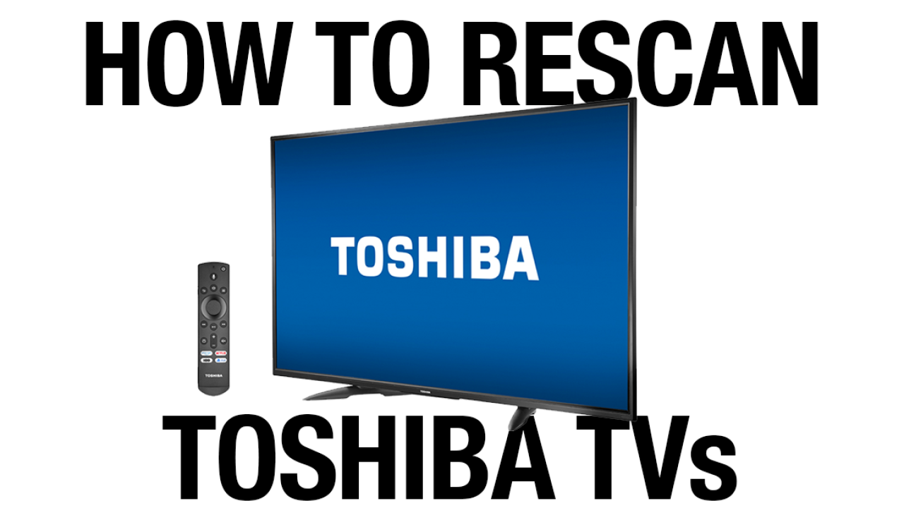 toshiba tv manual channel scan